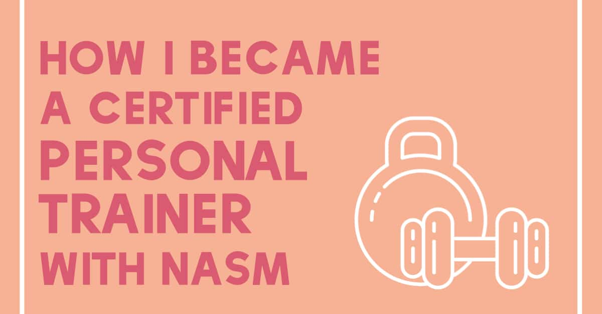 How I Became A Certified Personal Trainer With Nasm Beauty And The